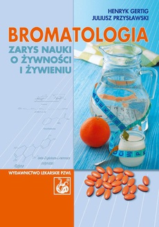 Bromatologia. Zarys nauki o żywności i żywieniu