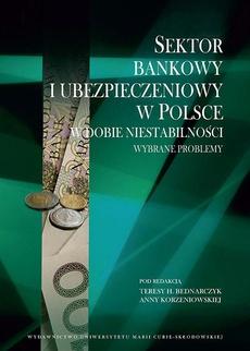 Sektor bankowy i ubezpieczeniowy w Polsce w dobie niestabilności. Wybrane problemy