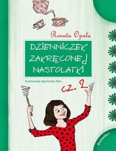 Dzienniczek Zakręconej Nastolatki cz.2