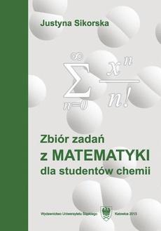 Zbiór zadań z matematyki dla studentów chemii. Wyd. 5. - 01 Rozdz.1-2. Elementy logiki matematycznej i teorii mnogości; Liczby rzeczywiste i zespolone. Funkcje elementarne