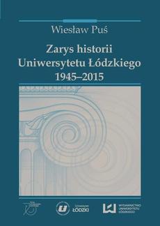 Zarys historii Uniwersytetu Łódzkiego 1945-2015