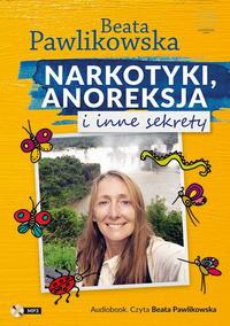 Narkotyki, anoreksja i inne sekrety