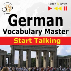 German Vocabulary Master: Start Talking 30 Topics at Elementary Level: A1-A2 – Listen & Learn