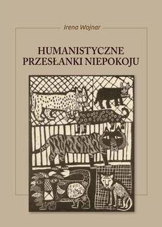 Humanistyczne przesłanki niepokoju