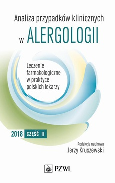 Analiza przypadków klinicznych w alergologii. Leczenie farmakologiczne w praktyce polskich lekarzy. Część II