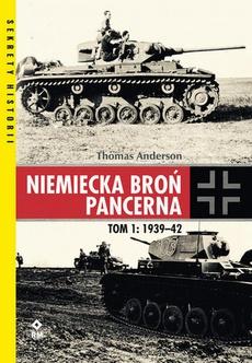 Niemiecka broń pancerna Tom 1 1939-1942