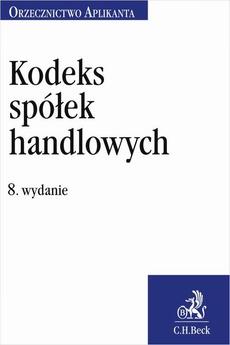 Kodeks spółek handlowych. Orzecznictwo Aplikanta. Wydanie 8