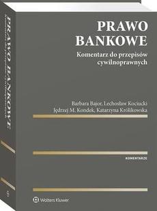 Prawo bankowe. Komentarz do przepisów cywilnoprawnych