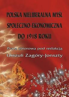 Polska nieliberalna myśl społeczno-ekonomiczna do 1918 roku
