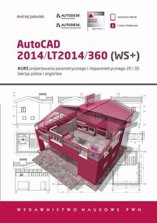 AutoCAD 2014/LT2014/360 (WS+). Kurs projektowania parametrycznego i nieparametrycznego 2D i 3D. Wersja polska i angielska.