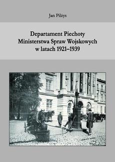 Departament Piechoty Ministerstwa Spraw Wojskowych w latach 1921-1939