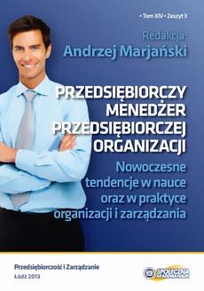 Przedsiębiorczy menedżer przedsiębiorczej organizacji. Nowoczesne tendencje w nauce oraz w praktyce organizacji i zarządzania