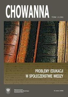 """""""Chowanna"""" 2012. R. 55(69). T. 2 (39): Problemy edukacji w społeczeństwie wiedzy"""