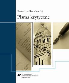 """Pisma krytyczne - 01 Bibliografia (wybór); """"Trzy..."""" J. Słowackiego, """"Bajki..."""" A. Goreckiego, """"Poemat..."""" Dantyszka; Kilka słów odpowiedzi na artykuł Pana K. Z....; """"Balladyna"""". Tragedia w 5 aktach..."""