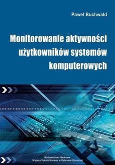 Monitorowanie aktywności użytkowników systemów komputerowych - Monitorowanie sygnałów biometrycznych w kontroli użytkowników systemów komputerowych