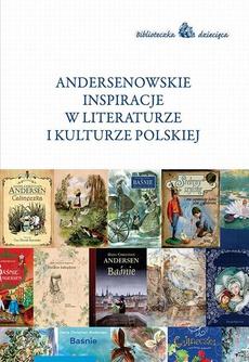 Andersenowskie inspiracje w literaturze i kulturze polskiej