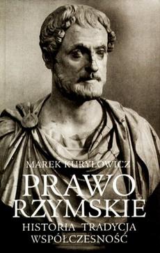 Prawo rzymskie. Historia Tradycja Współczesność