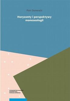 Horyzonty i perspektywy monoseologii. Filozoficzne studium samotności