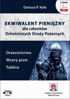 Ekwiwalent pieniężny dla członków Ochotniczych Straży Pożarnych. Orzecznictwo, wzory pism, tablice (e-book z suplementem elektronicznym)