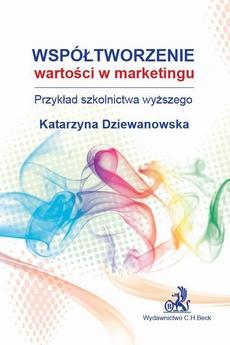 Współtworzenie wartości w marketingu. Przykład szkolnictwa wyższego