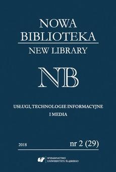 """""""Nowa Biblioteka. New Library. Usługi, Technologie Informacyjne i Media"""" 2018, nr 2 (29): Metody ilościowe: bibliometria, naukometria, informetria, webometria – obszary zastosowań"""