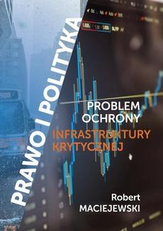 Problem ochrony infrastruktury krytycznej - Polityki ochrony cyberprzestrzeni w Unii Europejskiej