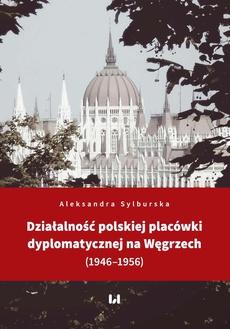 Działalność polskiej placówki dyplomatycznej na Węgrzech (1946–1956)