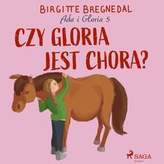 Ada i Gloria 5: Czy Gloria jest chora?