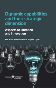 Dynamic capabilities and their strategic dimension. Aspects of imitation and innovation