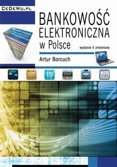 Bankowość elektroniczna w Polsce. Wydanie II zmienione