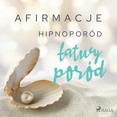 Afirmacje – Hipnoporód – łatwy poród