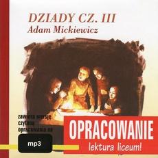 """Adam Mickiewicz """"Dziady cz. III"""" - opracowanie"""