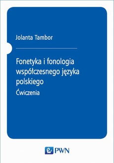 Fonetyka i fonologia współczesnego języka polskiego. Ćwiczenia