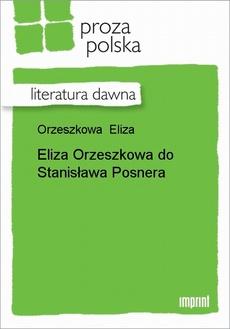 Eliza Orzeszkowa do Stanisława Posnera