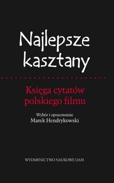Najlepsze kasztany. Księga cytatów polskiego filmu