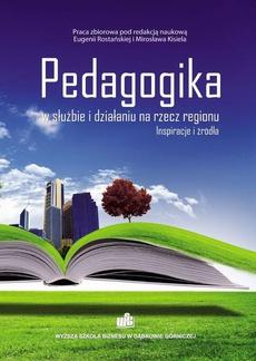 Pedagogika w służbie i działaniu na rzecz regionu. Inspiracje i źródła