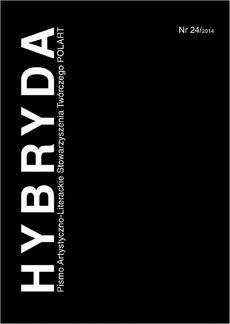 Hybryda Pismo Artystyczno-Literackie Stowarzyszenia Twórczego POLART Nr 24/2014