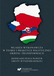 Władza wykonawcza w teorii i praktyce politycznej okresu transformacji - 01 Władza wykonawcza w państwie współczesnym – struktura i funkcje