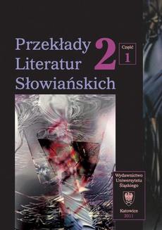 Przekłady Literatur Słowiańskich. T. 2. Cz. 1: Formy dialogu międzykulturowego w przekładzie artystycznym - 12 Tłumaczenia niektórych tekstów współczesnej prozy polskiej na język czeski — przyczynek do dialogu kultur