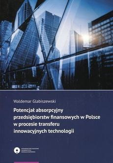 Potencjał absorpcyjny przedsiębiorstw finansowych w Polsce w procesie transferu innowacyjnych technologii