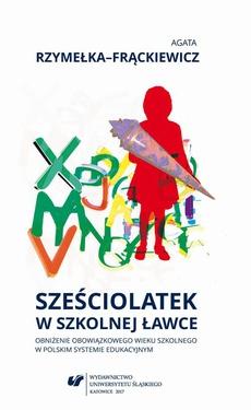 Sześciolatek w szkolnej ławce – obniżenie obowiązkowego wieku szkolnego w polskim systemie edukacyjnym - 02 Rozdział 2.; Zakończenie; Bibliografia