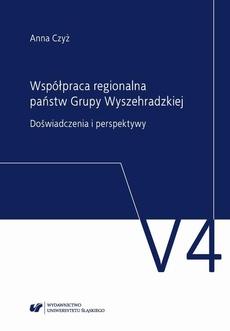 Współpraca regionalna państw Grupy Wyszehradzkiej. Doświadczenia i perspektywy - 02 Rozdz. 3 - Przedmiot współpracy wyszehradzkiej; Rozdz. 4 - Międzynarodowy Fundusz Wyszehradzki