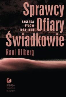 Sprawcy, Ofiary, Świadkowie. Zagłada Żydów 1933-1945