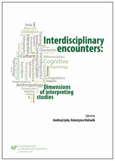 Interdisciplinary encounters: Dimensions of interpreting studies