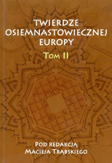 Twierdze osiemnastowiecznej Europy Tom II