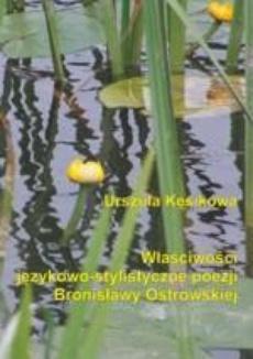 Właściwości językowo-stylistyczne poezji Bronisławy Ostrowskiej
