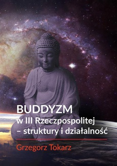 Buddyzm w III Rzeczpospolitej -struktury i działalność - Spis treści + wstęp