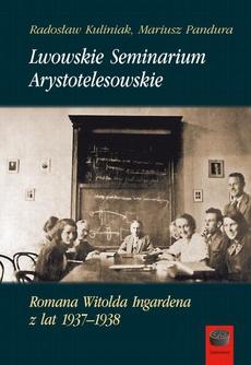 Lwowskie Seminarium Arystotelesowskie Romana Witolda Ingardena z lat 1937–1938