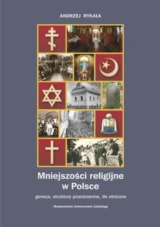 Mniejszości religijne w Polsce. Geneza, struktury przestrzenne, tło etniczne