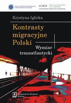 Kontrasty migracyjne Polski. Wymiar transatlantycki